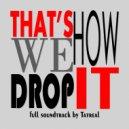 Tatreal - That's How We Drop It (Original Soundtrack)