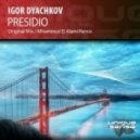 Igor Dyachkov - Presidio (Mhammed El Alami Remix)
