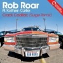 Rob Roar - Crack Cadillac (Surge Remix)