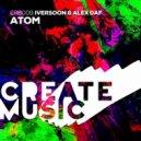 Iversoon & Alex Daf - Atom (Original Mix)