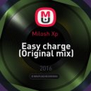 Milosh Xp  - Easy charge (Original mix)