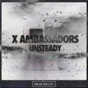 X Ambassadors - Unsteady (Nolan Van Lith Remix)