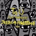 Diplo & Skrillex - To Ü  (Jessica Audiffred Remix)