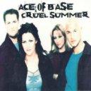 Ace Of Base - Cruel Summer (Azzalto Remix)