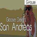 Groove Delight - San Andreas (Original Mix)