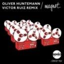 Oliver Huntemann - Magnet (Victor Ruiz Remix)