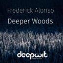 Frederick Alonso - Deeper Woods (Original Mix)