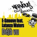 E-Smoove feat. Latanza Waters - Deja Vu (Mission Mix)