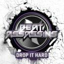 Beat Assassins - Drop It Hard (Original mix)