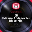 Stars On 45 - 45 (Maxim Andreev Nu Disco Mix)