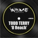 Todd Terry - U Reach (Original Mix)