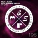 Milk & Sugar feat. Barbara Tucker - My Lovin (Mat.Joe Remix)