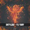 Dirtyloud - Fly Away (Original Mix)