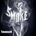 Tmonych - Smoke (Original mix)