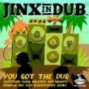 Jinx in Dub - You Got The Dub  (Bladerunner Vocal Remix)