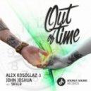 Alex Kosoglaz & John Joshua feat. SKYLR  - Out of Time (Hoxton Whores Club)
