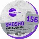 Shosho - Harlequinade (Original Mix)