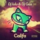 DJ LULU & DJ Gas - Califa (Original)