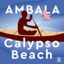 Ambala - Calypso Beach  (Original Mix)