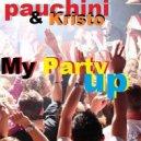 Pauchina & Kristo  - My Party Up