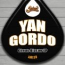 Yan Gordo - Ghetto Blaster (Original Mix)