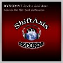 Dynomyt & Hot Shit! - Rock N Roll Bass (Hot Shit! Remix)