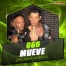 666 vs. Alexx Slam Feat. Lis & Hot Loud - Mueve (Maldrix MashUp)