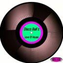 Disco Ball'z - Love Of House (Original Mix)