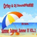 Orfey & DJ SoundMaster  - Summer, Summer, Summer!!! VOL. 2 (2016 MegaMix)
