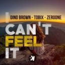 Dino Brown Ft. Tobix & Zeroone - I Can\'t Feel It (Extended Mix)