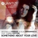 Antonello Ferrari & Aldo Bergamasco feat. Tommie Cotton - Something About Your Love (F & B Original Mix)