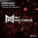 Undercontrol - Secrets Of Mars (Progressive Mix)