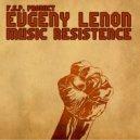 Evgeny Lenon - Music Rezistence (Original mix)