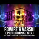 R3wire & Varski - Epic (Original Mix)