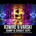 R3wire & Varski - Jump & Shout (Club Mix)