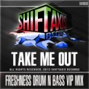 Take Me Out - Freshness (Drum & Bass VIP Mix)