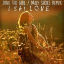 June The Girl  -  I Say Love  (Daily Shoes Remix)