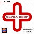 DJ EEF & Fred De La House & Deep House Nation - Ultra Deep (feat. Deep House Nation) (Fred De La House Remix)
