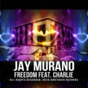 Jay Murano & Charlie - Freedom (feat. Charlie) (Extended Mix)