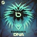 Barbarix - DNA (Original Mix)