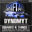 Dynomyt - Squares N Things (Original Mix)