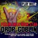 Drop Goblin - Fire In The Hole (Original Mix)