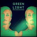 Madsound - Green Light (Rework)