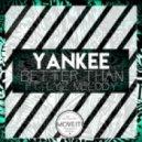 Yankee Feat. Lyz Melody - Better Than (Original Mix)