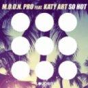 M.O.O.N. Pro, Katy Art - So Hot (Original Mix)
