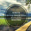 Rain Man feat. Oly - Bring Back The Summer (Chornel D Remix)