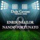 Enriko Sailor & Nando Fortunato - Dale Cavese (Tribal Mix)