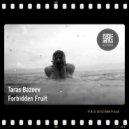 Taras Bazeev - Forbidden Fruit (Original mix)