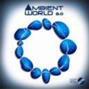 VA - Ambient World Vol. 8.0 (Continuous Mix)