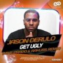 Jason Derulo - Get Ugly (Mike Prado & Rakurs Remix)